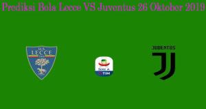 Prediksi Bola Lecce VS Juventus 26 Oktober 2019