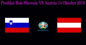 Prediksi Bola Slovenia VS Austria 14 Oktober 2019