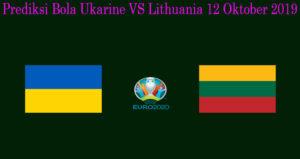 Prediksi Bola Ukraine VS Lithuania 12 Oktober 2019